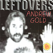 Andrew Gold: Leftovers [Qbrain]