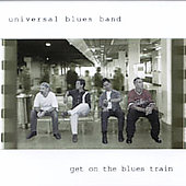 Universal Blues Band: Get on the Blues Train