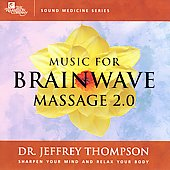 Jeffrey D. Thompson: Music For Brainwave Massage 2.0
