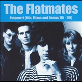 Flatmates: Potpurri (Hits, Mixes and Demos '85-'89) *