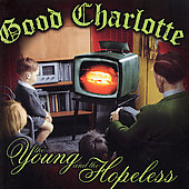 Good Charlotte: Young & The Hopeless (+ Bonus CD)