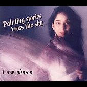 Crow Johnson: Painting Stories 'Cross the Sky