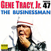 Gene Tracy: Businessman