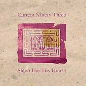 Current 93: Sleep Has His House