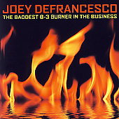 Joey DeFrancesco: Baddest B-3 Burner in the Business