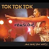 Tok Tok Tok: Reach Out & Sway Your Booty