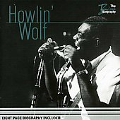 Howlin' Wolf: Blues Biography