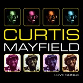 Curtis Mayfield: Love Songs, Vol. 1