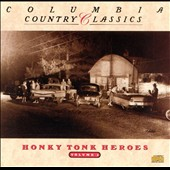 Various Artists: Columbia Country Classics, Vol. 2: Honky Tonk Heroes