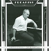 Anthony Coleman (Piano/Keyboards): Freakish: Anthony Coleman Plays Jelly Roll Morton