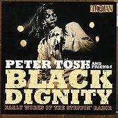 Peter Tosh: Black Dignity: Early Works of the Steppin' Razor