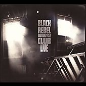 Black Rebel Motorcycle Club: Black Rebel Motorcycle Club: Live