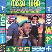 Muungano National Choir: Missa Luba; 10 Kenyan Folk Melodies