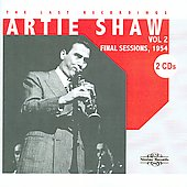 Artie Shaw: The Last Recordings, Vol. 2: Final Sessions 1954