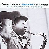 Coleman Hawkins/Ben Webster: Encounters: The Complete Session