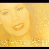 Kathy Sanborn: Small Galaxy [Digipak]