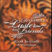 Darrell Luster: (God Is Good) He Won't Change *