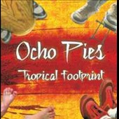 Ocho Pies: Tropical Footprint [Digipak]