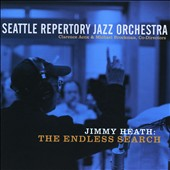 Jimmy Heath/Jimmy Heath & Seattle Jazz Orchestra/Seattle Repertory Jazz Orchestra: Endless Search *