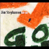 Jim Stephanson: Say Go