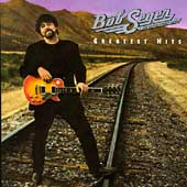 Bob Seger/Bob Seger & the Silver Bullet Band: Greatest Hits