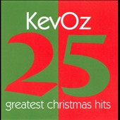 Kevoz: 25 Greatest Christmas Hits