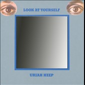 Uriah Heep: Look at Yourself [Digipak]