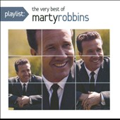Marty Robbins: Playlist: The Very Best of Marty Robbins