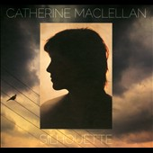 Catherine MacLellan: Silhouette [Digipak]