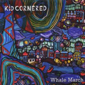Kid Cornered: Whale March
