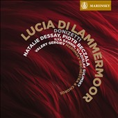 Donizetti: Lucia di Lammermoor / Dessay, Beczala, Bannik ,Voropaev, Gergiev