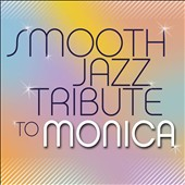 Various Artists: Smooth Jazz Tribute to Monica