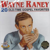 Wayne Raney: 20 Old Time Gospel Favorites