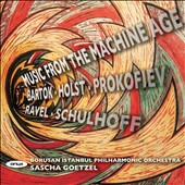 Music from the Machine Age: Bartok, Holst, Prokofiev, etc. / Goetzel