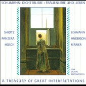 Schumann: Dichterliebe; Frauenliebe und lebn /  A Treasury of Great Interpretations