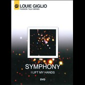 Louie Giglio: Symphony (I Lift My Hands) [DVD]