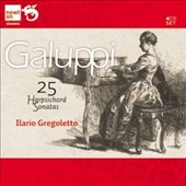 Baldassarre Galuppi: 25 Harpsichord Sonatas / Ilario Gregoletto, harpsichord
