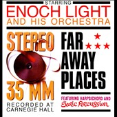 Enoch Light Orchestra: Stereo 35 MM/Far Away Places
