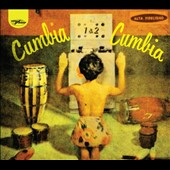 Various Artists: Cumbia Cumbia, Vols. 1 & 2