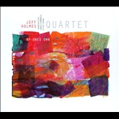 Jeff Holmes Quartet: Of One's Own [Digipak]