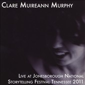 Clare Muireann Murphy: Live Jonesborough National Storytelling Fest 2011