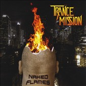 Trancemission: Naked Flames