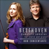 Beethoven: Complete Sonatas for Violin and Piano / Duo Concertante [3 CD]