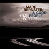 Good People/Marc Bernstein (Saxophone): Hymn For Life [Digipak]