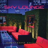 Various Artists: Sky Lounge: Downtempo Chillout