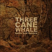 Three Cane Whale: Holts and Hovers