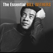 Bill Withers: The Essential Bill Withers *