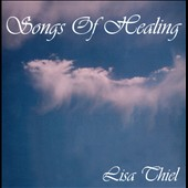 Lisa Thiel: Songs of Healing