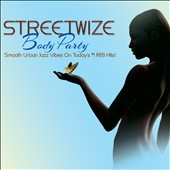 Streetwize: Body Party [Digipak]