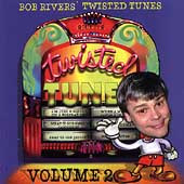 Bob Rivers: The Best of Twisted Tunes, Vol. 2